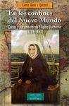 EN LOS CONFINES DEL NUEVO MUNDO : CARTAS Y DOCUMENTOS DE FILIPINA DUCHESNE, 1769-1852