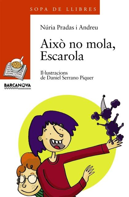 AIXÒ NO MOLA, ESCAROLA