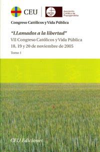 ACTAS VII CONGRESO CATÓLICOS Y VIDA PÚBLICA.LLAMADOS A LA LIBERTAD