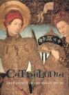 CATHALONIA : ARTE GÓTICO CATALÁN EN LOS SIGLOS XIV-XV