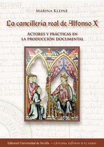 LA CANCILLERÍA REAL DE ALFONSO X : ACTORES Y PRÁCTICAS EN LA PRODUCCIÓN DOCUMENTAL