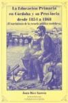 LA EDUCACIÓN PRIMARIA EN CÓRDOBA Y SU PROVINCIA DESDE 1854 A 1868: EL NACIMIENTO DE LA ESCUELA