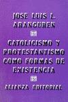 CATOLICISMO Y PROTESTANTISMO COMO FORMAS DE EXISTENCIA