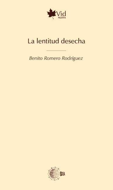 LA LENTITUD DESECHA