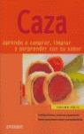 CAZA: APRENDE A COMPRAR, LIMPIAR Y SORPRENDER CON SU SABOR