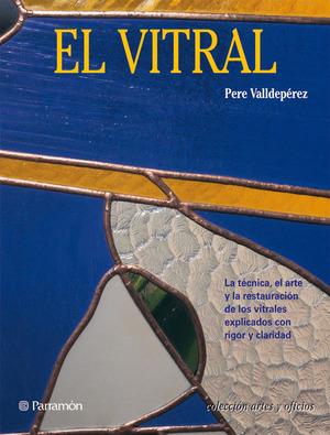 EL VITRAL TECNICA ARTE RESTAURACION DE LOS VITRALES
