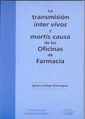 LA TRANSMISIÓN INTER VIVOS Y MORTIS CAUSA DE LAS OFICINAS DE FARMACIA