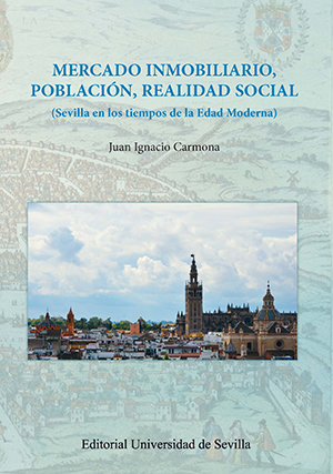 MERCADO INMOBILIARIO, POBLACIÓN, REALIDAD SOCIAL                                SEVILLA EN LOS