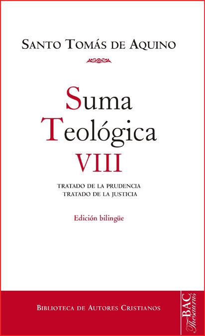SUMA TEOLÓGICA. VIII: 2-2 Q. 47-79: TRATADO DE LA PRUDENCIA ; TRATADO DE LA JUST.