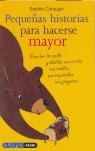 PEQUEÑAS HISTORIAS PARA HACERSE MAYOR