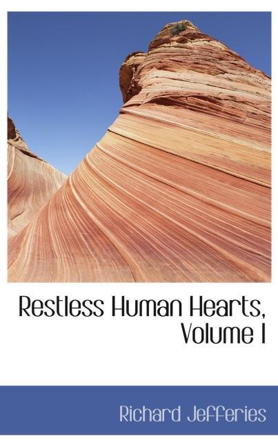 Restless Human Hearts, Volume I