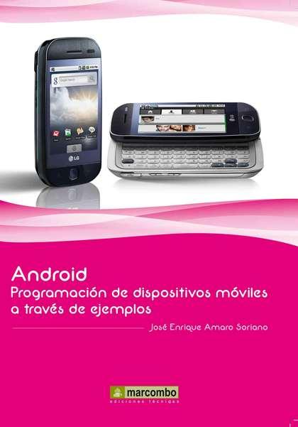 ANDROID : PROGRAMACIÓN DE DISPOSITIVOS MÓVILES A TRAVÉS DE EJEMPLOS