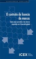 EL CONTRATO DE LICENCIA DE MARCAS : CÓMO SACAR PROVECHO A LAS MARCAS ESPAÑOLAS EN EL MERCADO IN