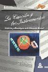 La canción y los instrumentos. Didáctica y metodologías en la educación musical.