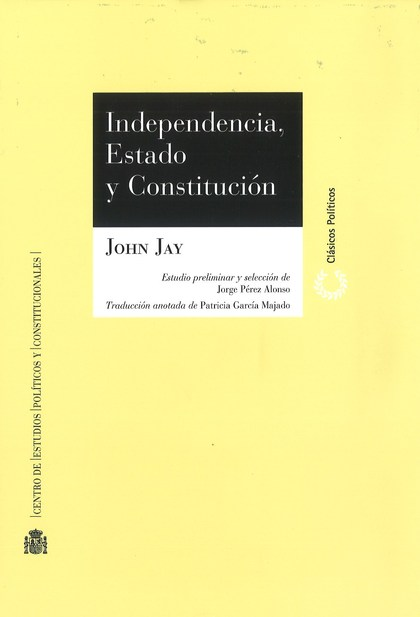 INDEPENDENCIA, ESTADO Y CONSTITUCIÓN.
