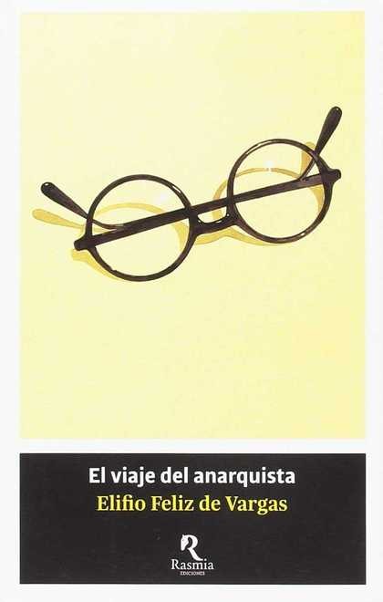 EL VIAJE DEL ANARQUISTA.