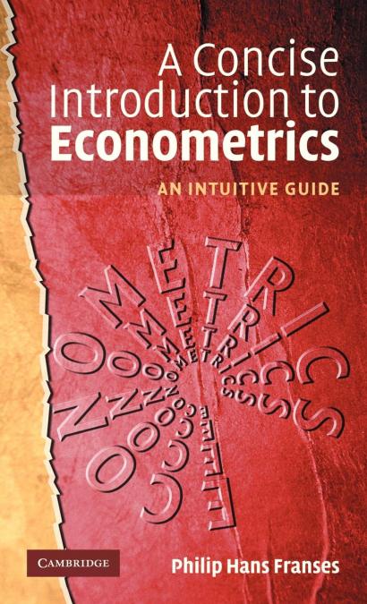 A CONCISE INTRODUCTION TO ECONOMETRICS