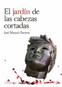 EL JARDÍN DE LAS CABEZAS CORTADAS