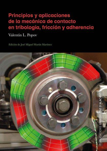 PRINCIPIOS Y APLICACIONES DE LA MECÁNICA DE CONTACTO EN TRIBOLOGÍA, FRICCIÓN Y A