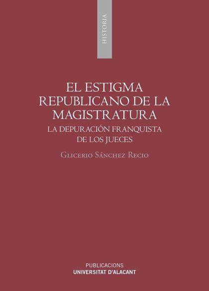 EL ESTIGMA REPUBLICANO EN LA MAGISTRATURA