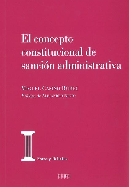 EL CONCEPTO CONSTITUCIONAL DE SANCIÓN ADMINISTRATIVA.