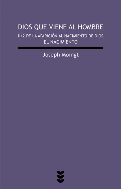 DIOS QUE VIENE AL HOMBRE II/2. EL NACIMIENTO