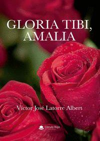 GLORIA TIBI, AMALIA