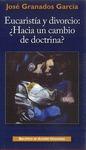 EUCARISTÍA Y DIVORCIO: ¿HACIA UN CAMBIO DE DOCTRINA? : ENSAYO SOBRE LA FECUNDIDAD DE LA ENSEÑAN