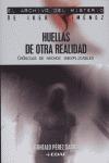 HUELLAS DE OTRA REALIDAD: CRÓNICAS DE HECHOS INEXPLICABLES