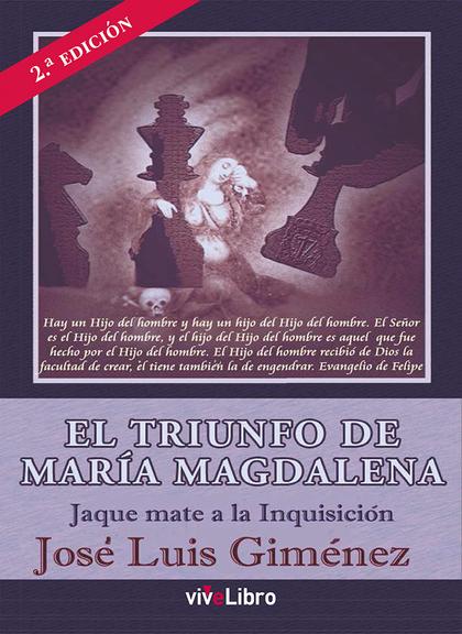 EL TRIUNFO DE MARÍA MAGDALENA : JAQUE MATE A LA INQUISICIÓN