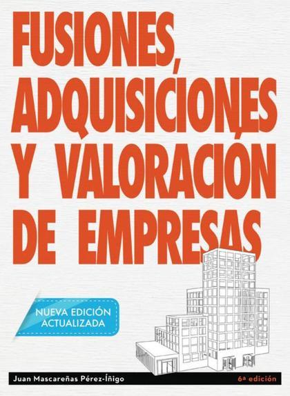FUSIONES, ADQUISICIONES Y VALORACIÓN DE EMPRESAS