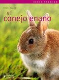 EL CONEJO ENANO (PREMIUM).A TODOS LOS AMANTES DE LOS ANIMALES, Y EN CONCRETO A QUIEN SE HAYA DE