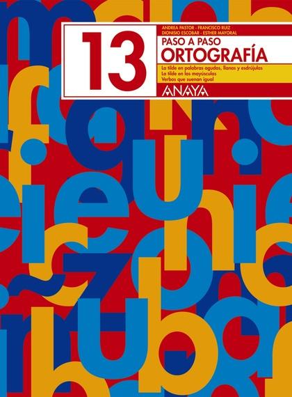 PASO A PASO, ORTOGRAFÍA 13, EDUCACIÓN PRIMARIA