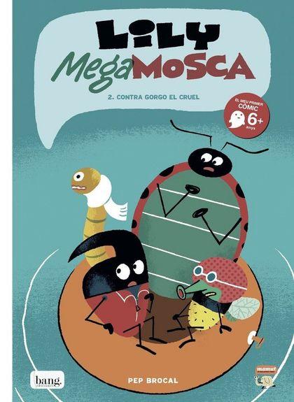LILY MEGA MOSCA, VOL.2. CONTRA GORGO EL CRUEL