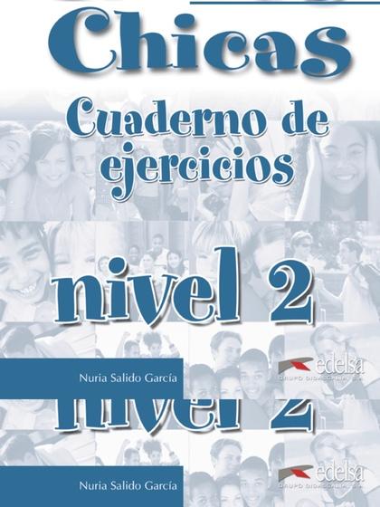 CHICOS CHICAS 2. CUADERNO DE EJERCICIOS