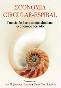 ECONOMIA CIRCULAR - ESPIRAL. TRANSICIÓN HACIA UN METABOLISMO ECONÓMICO CERRADO