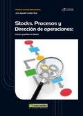 STOCK, PROCESOS Y DIRECCIÓN DE OPERACIONES. CONOCE Y GESTIONA TU FÁBRICA