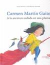 CARMEN MARTÍN GAITE. A LA AVENTURA SUBIDA EN UNA PLUMA