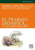 EL TRABAJO DIGNIFICA-- Y CIEN MENTIRAS MÁS
