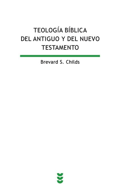 TEOLOGÍA BÍBLICA DEL ANTIGUO Y DEL NUEVO TESTAMENTO. REFLEXIÓN TEOLÓGICA SOBRE LA BILBIA CRISTI