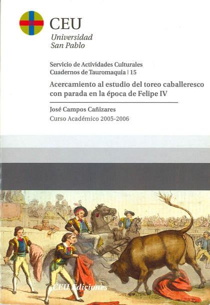 ACERCAMIENTO AL ESTUDIO DEL TOREO CABALLERESCO CON PARADA EN LA ÉPOCA DE FELIPE CURSO 2005-2006