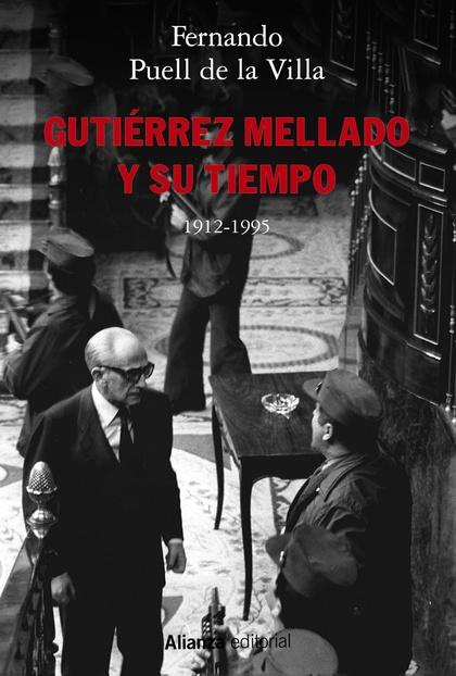 GUTIÉRREZ MELLADO Y SU TIEMPO, 1912-1995