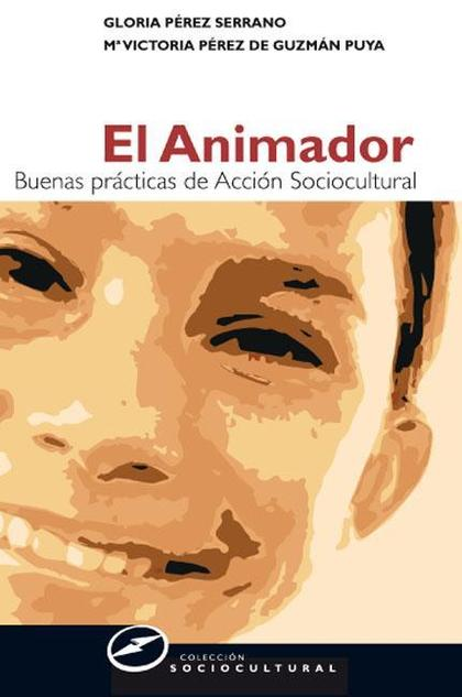 EL ANIMADOR : BUENAS PRÁCTICAS DE ANIMACIÓN SOCIOCULTURAL