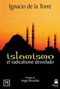 ISLAMISMO: EL RADICALISMO DESVELADO