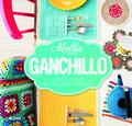 MOLLIE HACE-- GANCHILLO : 15 PROYECTOS DE LABORES, CON TÉCNICAS, TRUCOS Y CONSEJOS ÚTILES
