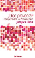 ¿DIOS PROVEERÁ? : COMPRENDER LA PROVIDENCIA