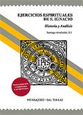EJERCICIOS ESPIRITUALES DE SAN IGNACIO : HISTORIA Y ANÁLISIS