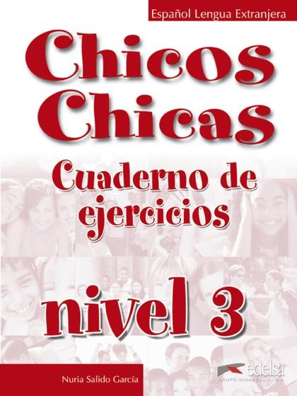 CHICOS, CHICAS 3. CUADERNO DE EJERCICIOS