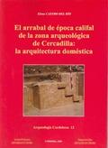 EL ARRABAL DE LA ÉPOCA CALIFAL DE LA ZONA ARQUEOLÓGICA DE CERCADILLA: LA ARQUITECTURA DOMÉSTICA