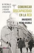 COMUNICAR DISCAPACIDAD EN LA RED : INVIDENTE PERO VISIBLE